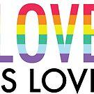 Love is Love | Pride shirt by Lordesigns