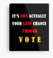 Do not miss the date to vote Metal Print