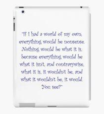 If I Had A World Of My Own iPad Case/Skin