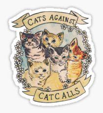Cats Against Catcalls Sticker  Sticker