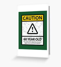 CAUTION 60 Year Old 60th Humorous Birthday T Shirt 1958 Gift And More Greeting Card