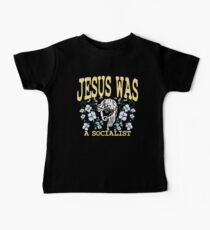 Jesus was a socialist   The religious left Baby T-Shirt