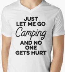 Just let me go camping and no one gets hurt. Men's V-Neck T-Shirt