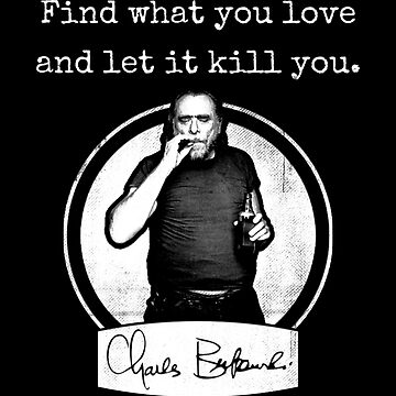 Charles Bukowski Quote by EddieBalevo