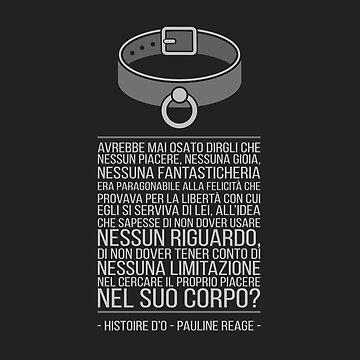 Histoire d'O [Italian book quote] - Pauline Reage by sonosololibri83