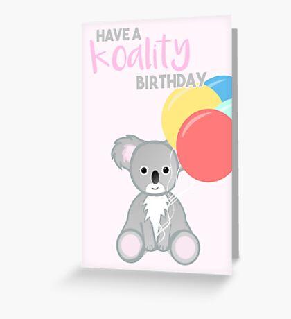KOALA - Have a KOALITY Birthday - Pun - Funny Greeting Card
