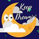 Keep Dreamin' 2 by Kamira Gayle