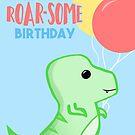 Dinosaur Birthday - Have a ROARSOME Birthday by JustTheBeginning-x (Tori)
