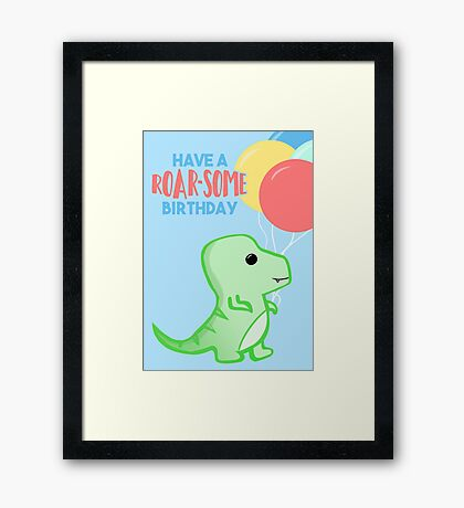 Dinosaur Birthday - Have a ROARSOME Birthday Framed Print