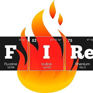 Chemistry - Elements of the Periodic Table: FIRE by ThisOnAShirt