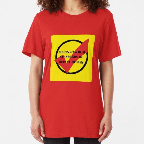 meets minimum standards of decent human (colour) Slim Fit T-Shirt