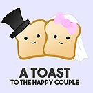 New Couple - Wedding - A TOAST to the happy couple - Pun - Funny by JustTheBeginning-x (Tori)