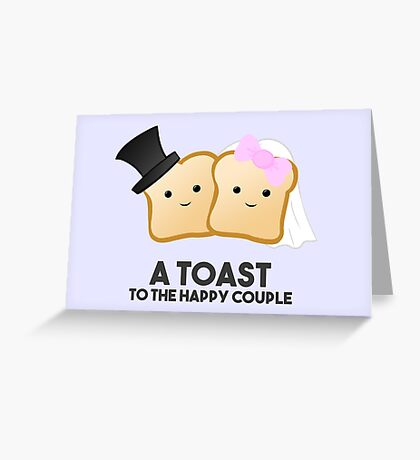 New Couple - Wedding - A TOAST to the happy couple - Pun - Funny Greeting Card