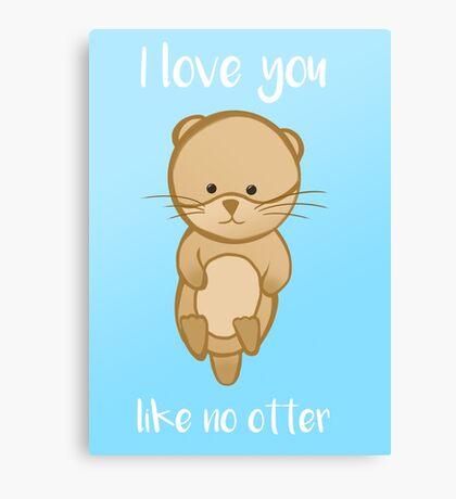 Otter - I love you like no OTTER - Valentines Birthday Anniversary Canvas Print
