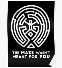Westworld - The Maze Wasn't Meant for You (White Version) Poster