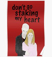 Buffy + Spike (Don't Go Staking My Heart) Poster