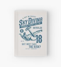 Skydiver, Skydiving. Funny Saying, Irony, Humor Hardcover Journal