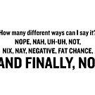 No - How many ways  can I say it? by Richard Rabassa