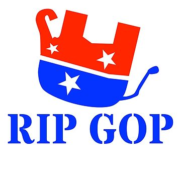 RIP GOP rest in peace dead republican party by Secularitee