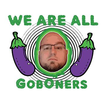 We Are All GobOners by lordsmee