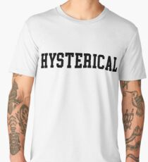 Hysterical Men's Premium T-Shirt