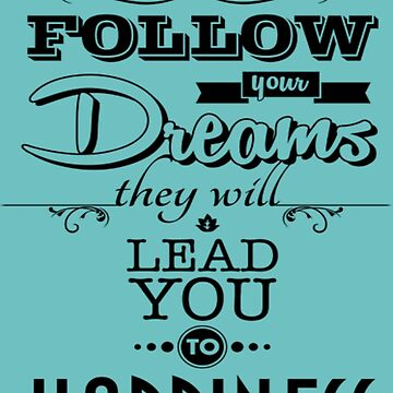 Follow Your Dreams  by EpicDiscounts