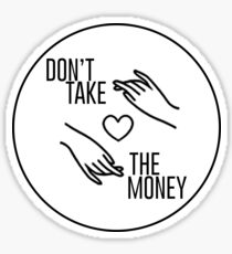 "Bleachers ""Don't Take the Money"" Sticker"