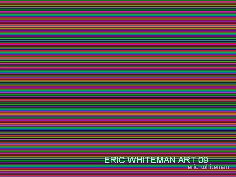( INCR 9 ) ERIC WHITEMAN ART  by eric  whiteman
