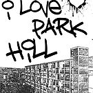 I Love Park Hill by incurablehippie