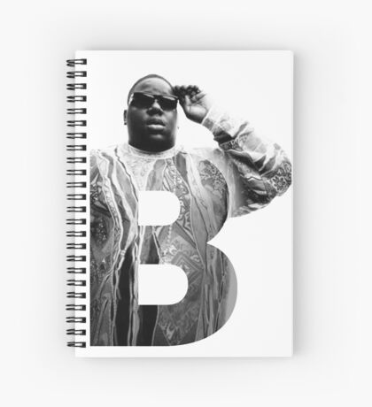 B is for Notorious BIG RIP big poppa Spiral Notebook