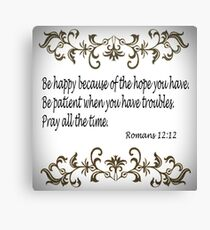 Romans 12:12 Canvas Print