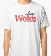 Stay Woke (Distressed Look) Classic T-Shirt