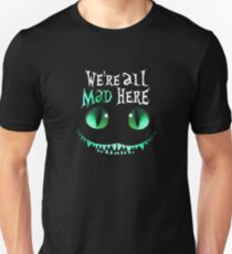 Cheshire Alice Cat We're All Mad Here Unisex T-Shirt