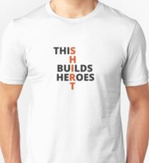 This Shirt Builds Heroes Unisex T-Shirt