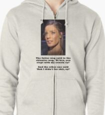 What the fatter one said to the skinnier one Zipped Hoodie