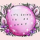 It's going to be okay by nevhada