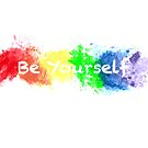 Be yourself watercolor by Outwayfan