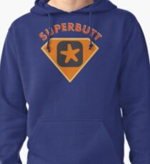 Superbutt - Bet you wish you had one! Pullover Hoodie