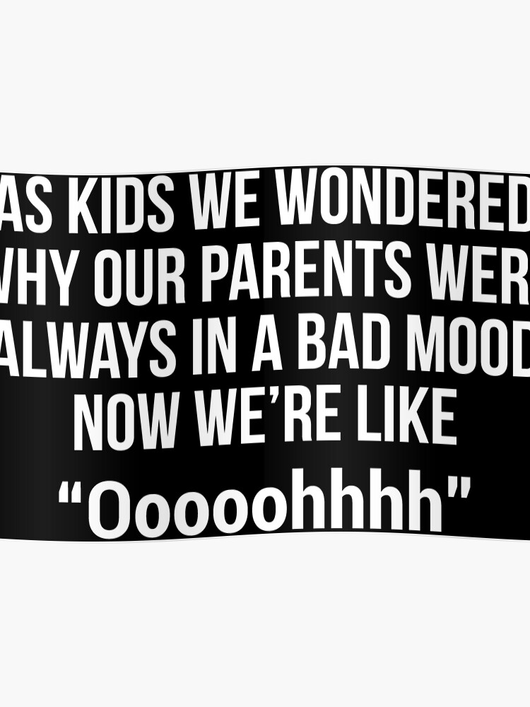 ce4552892 Parents Bad Mood Funny Young Adult Quote T-shirt