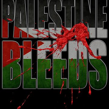 PALESTINE BLEEDS by Paparaw