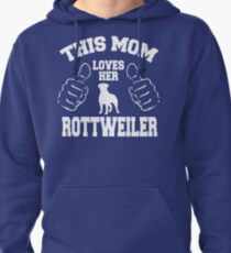 THIS MOM LOVES HER ROTTWILER Pullover Hoodie
