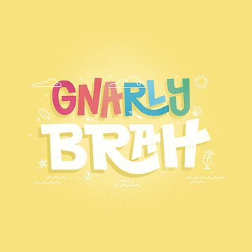 Gnarly Brah! by LordWharts