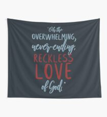 Reckless Love  Tapestry
