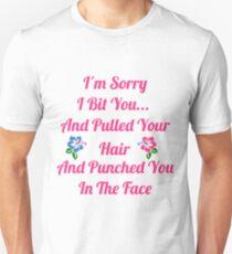 I'm Sorry I Bit You... T-Shirt