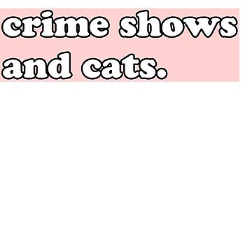 Crime shows and cats - pink bubble font by rosalynnllc