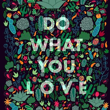 Do What You Love  by lynzart