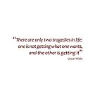 Oscar Wilde - two tragedies in life... (Amazing Sayings) by gshapley