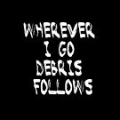 Debris & Me by Nonsense Tees & Tings