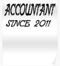 Accountant Since 2011 Poster
