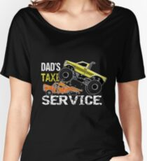 Dad's Taxi Service Monster Truck Women's Relaxed Fit T-Shirt